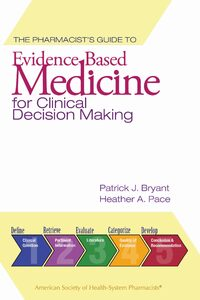 Cover The Pharmacist's Guide to Evidence-Based Medicine for Clinical Decision Making