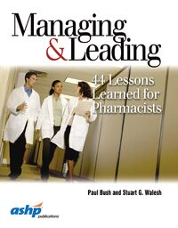 Cover Managing & Leading: 44 Lessons Learned for Pharmacists