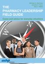 Cover The Pharmacy Leadership Field Guide