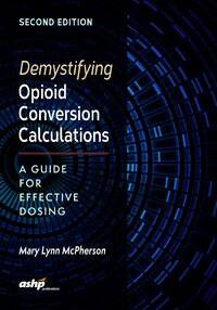 Cover Demystifying Opioid Conversion Calculations