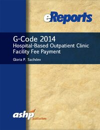 Cover G-Code 2014: Hospital-Based Outpatient Clinic Facility Fee Payment eReport