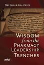 Cover Wisdom from the Pharmacy Leadership Trenches