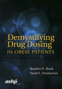 Cover Demystifying Drug Dosing in Obese Patients