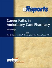 Cover Career Paths in Ambulatory Care Pharmacy eReport