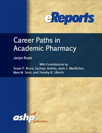 Cover Career Paths in Academic Pharmacy eReport