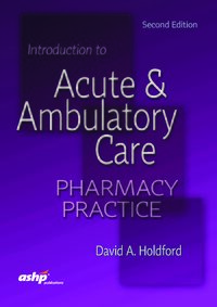 Cover Introduction to Acute & Ambulatory Care Pharmacy Practice