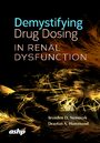 Cover Demystifying Drug Dosing in Renal Dysfunction