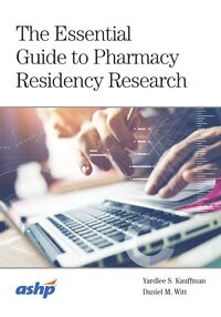 Cover The Essential Guide to Pharmacy Residency Research