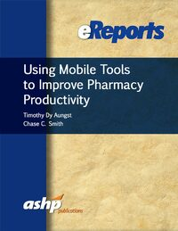 Cover Using Mobile Tools to Improve Pharmacy Productivity eReport