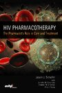 Cover HIV Pharmacotherapy: The Pharmacist's Role in Care and Treatment