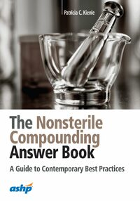 Cover The Nonsterile Compounding Answer Book
